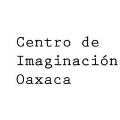 Centro de Imaginación Oaxaca