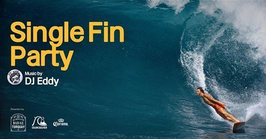 Single Fin After Party
