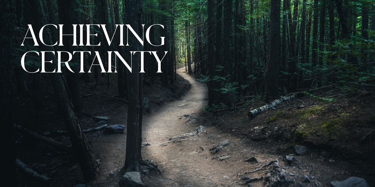 Achieving Certainty