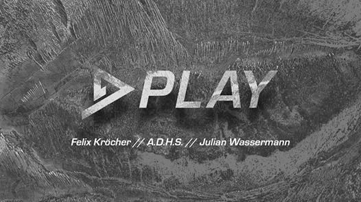 PLAY - Felix Krcher  ADHS  Julian Wassermann