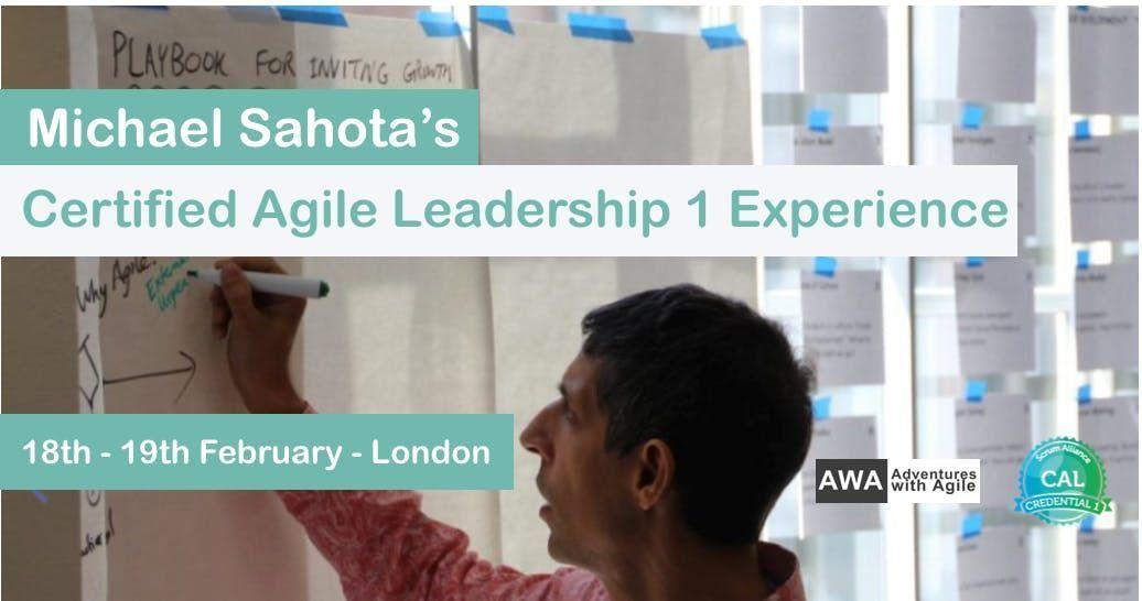 Certified Agile Leadership Training with Michael Sahota (CAL1) London - February 2019