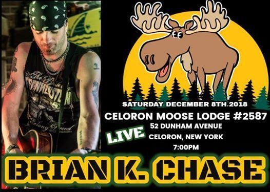 Brian K. Chase LIVE Celoron Moose Lodge 2587 CeloronNY