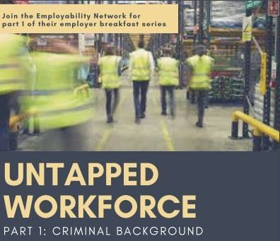 Employer Breakfast Untapped Workforce Part 1 - Criminal Record Checks