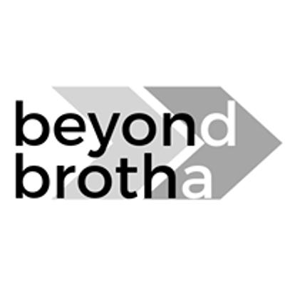 Beyond Brothas