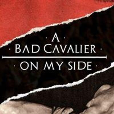 A Bad Cavalier