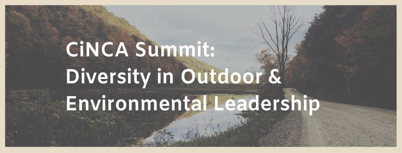 CiNCA Summit Diversity in Outdoor and Environmental Leadership