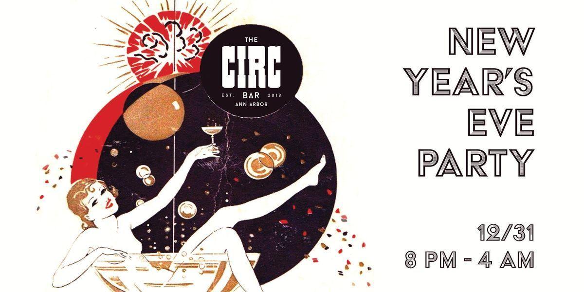 Circs New Years Eve Party! at The Circ Bar, Ann Arbor