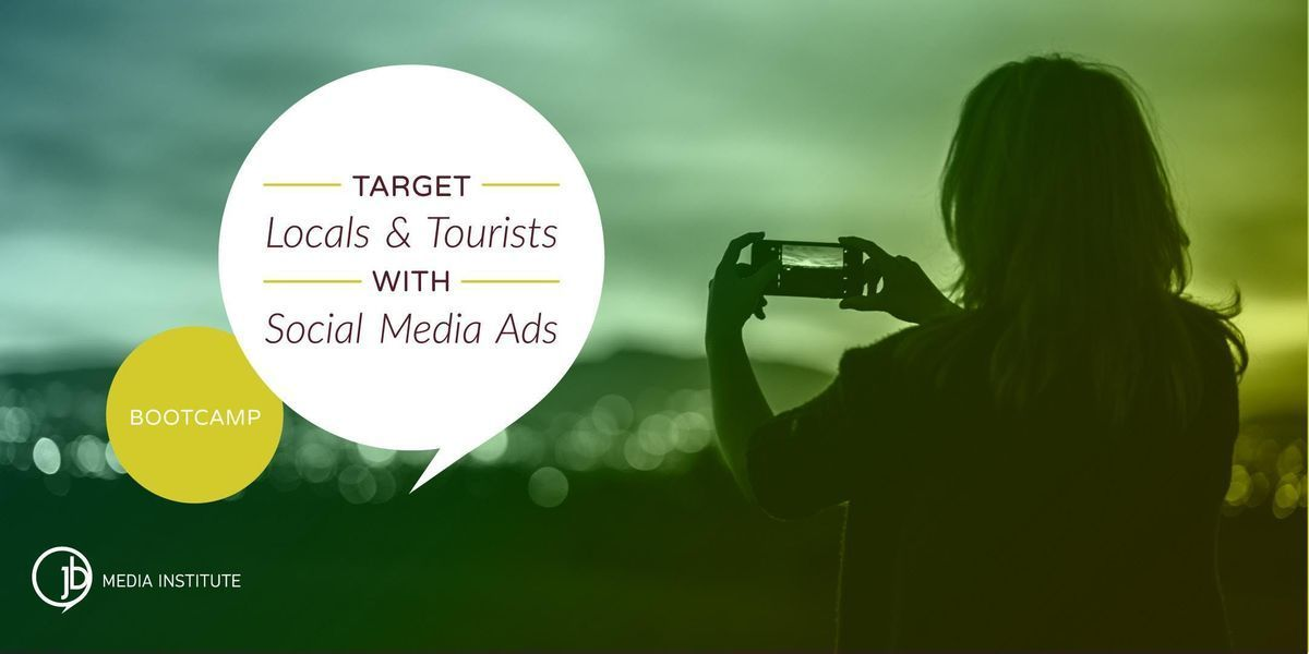 Target Locals and Tourists with Social Media Ads