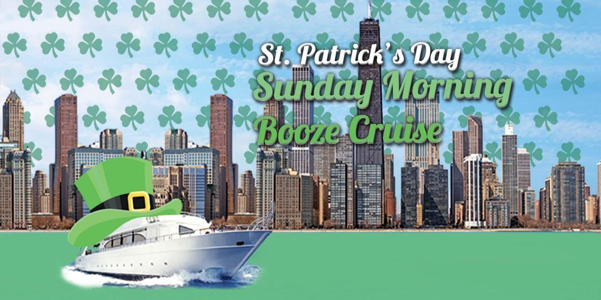St. Patricks Day Sunday Morning Booze Cruise on March 17th