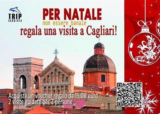 Per natale non essere banale Regala una visita a Cagliari