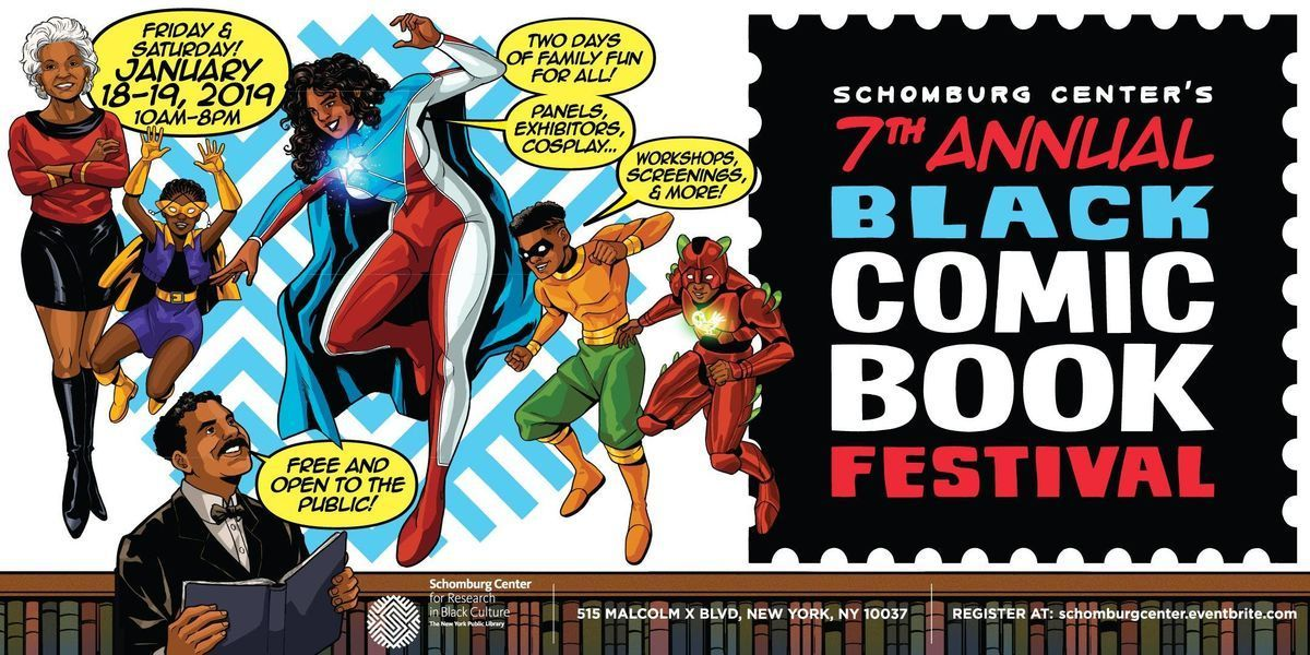 The Schomburg Centers 7th Annual Black Comic Book Festival
