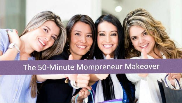50 Minute Mompreneur Makeover FREE EVENT - Austin TX
